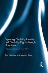 Exploring Disability Identity and Disability Rights Through Narratives | Ravi Malhotra; Morgan Rowe |