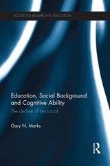 Education, Social Background and Cognitive Ability | Gary N. Marks |