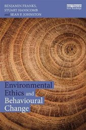 Environmental Ethics and Behavioural Change | Benjamin Franks |