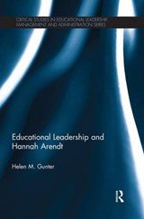 Educational Leadership and Hannah Arendt | Helen M. Gunter |