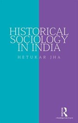 Historical Sociology in India | Hetukar Jha |