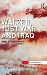Walzer, Just War and Iraq | Ronan O'callaghan |