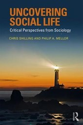 Uncovering Social Life | Chris Shilling |