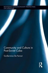 Community and Culture in Post-Soviet Cuba | Guillermina De Ferrari |