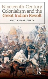 Nineteenth-Century Colonialism and the Great Indian Revolt | Amit Kumar Gupta |