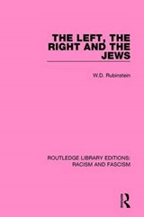 The Left, the Right and the Jews | W. D. Rubinstein |