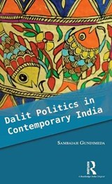 Dalit Politics in Contemporary India | Sambaiah Gundimeda |