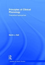 Principles of Clinical Phonology | Martin J Ball |