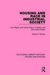 Housing and Race in Industrial Society | David H. McKay |
