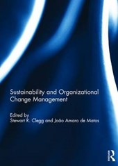 Sustainability and Organizational Change Management | Stewart R. Clegg |