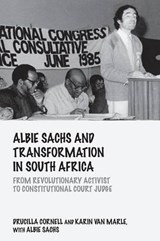 Albie Sachs and Transformation in South Africa | Ucilla Cornell; Karin Van Marle; Albie Sachs |