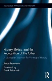 History, Ethics, and the Recognition of the Other | Anton Froeyman |