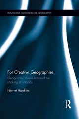 For Creative Geographies | Harriet Hawkins |