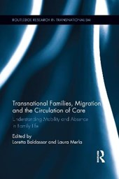 Transnational Families, Migration and the Circulation of Care