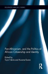 Pan-africanism, and the Politics of African Citizenship and Identity | auteur onbekend |