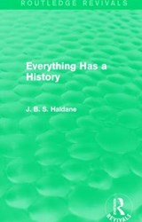 Everything Has a History | J. B. S. Haldane |