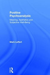 Positive Psychoanalysis | Mark Leffert |