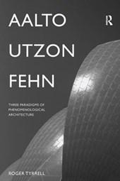 Aalto, Utzon, Fehn