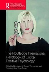 The Routledge International Handbook of Critical Positive Psychology