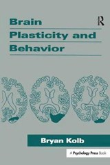 Brain Plasticity and Behavior | Bryan Kolb |