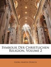 Symbolik Der Christlichen Religion, Zweiter Band