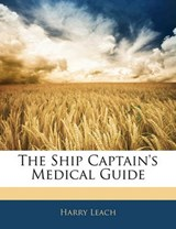 Ship Captain's Medical Guide | Harry Leach |