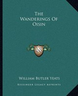 Wanderings of Oisin | William Butler Yeats |
