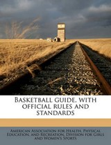 Basketball Guide, with Official Rules and Standard | Physica American Associ |