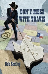Don't Mess With Travis | Bob Smiley |