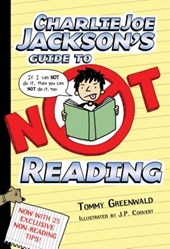 Charlie Joe Jackson's Guide to Not Reading | Tommy Greenwald |