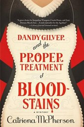 Dandy Gilver and the Proper Treatment of Bloodstains | Catriona McPherson |
