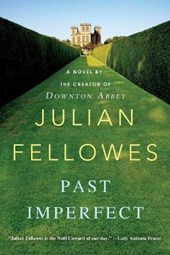 Past Imperfect | Julian Fellowes |