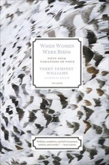 When Women Were Birds | Terry Tempest Williams |