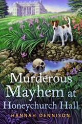 Murderous Mayhem at Honeychurch Hall | Hannah Dennison |