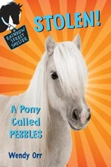 Stolen! a Pony Called Pebbles | Wendy Orr |