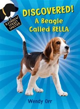 Discovered! a Beagle Called Bella | Wendy Orr |
