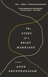 The Story of a Brief Marriage | Anuk Arudpragasam |