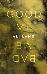 Good Me Bad Me | Ali Land |