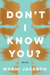 Don't I Know You? | Marni Jackson |