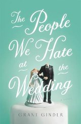 The People We Hate at the Wedding | Grant Ginder |