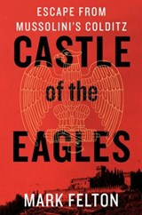 Castle of the Eagles | Mark Felton |