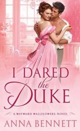 I Dared the Duke | Anna Bennett |