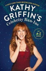 Kathy Griffin's Celebrity Run-Ins | Kathy Griffin |