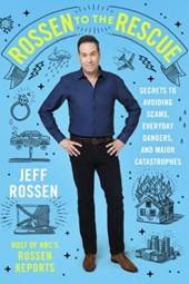 Rossen to the Rescue | Jeff Rossen |