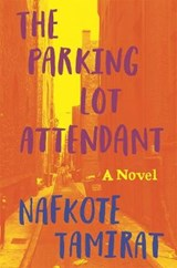 The Parking Lot Attendant | Nafkote Tamirat |