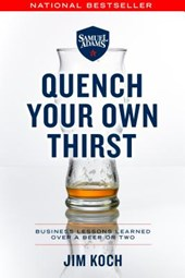 Quench Your Own Thirst | Jim Koch |