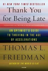 Thank You for Being Late | Thomas L. Friedman |