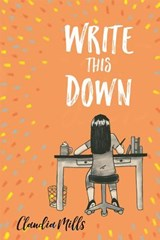 Write This Down | Claudia Mills |
