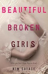 Beautiful Broken Girls | Kim Savage |