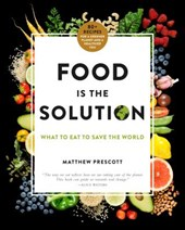 Food Is the Solution | Matthew Prescott |
